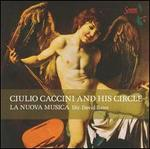 Giulio Caccini and His Circle