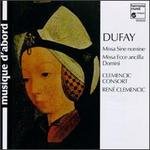 Giullaume Dufay: Missa Sine nomine; Missa Ecce ancilla Domini