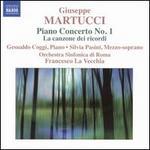 Giuseppe Martucci: Piano Concerto No. 1; La canzone dei ricordi