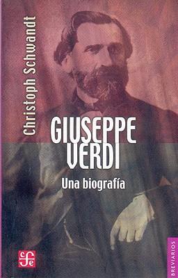 Giuseppe Verdi. Una Biografia - Schwandt, Christoph
