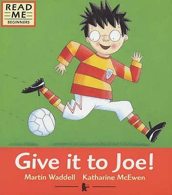 Give It To Joe! - Waddell, Martin