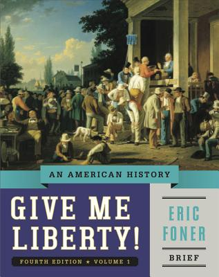 9780393920338 give me liberty an american history eric foner give me liberty an american history foner eric fandeluxe Image collections