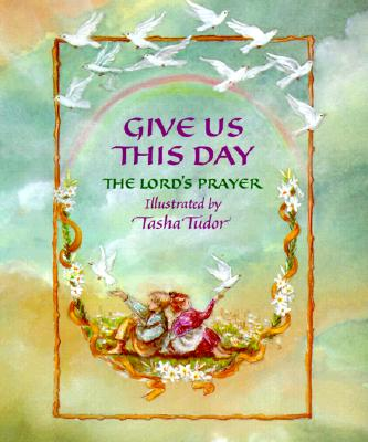 Give Us This Day: The Lord's Prayer -