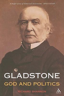 Gladstone: God and Politics - Shannon, Richard
