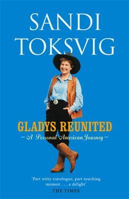 Gladys Reunited: A Personal American Journey - Toksvig, Sandi