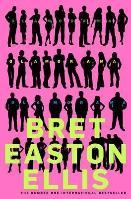Glamorama - Ellis, Bret Easton
