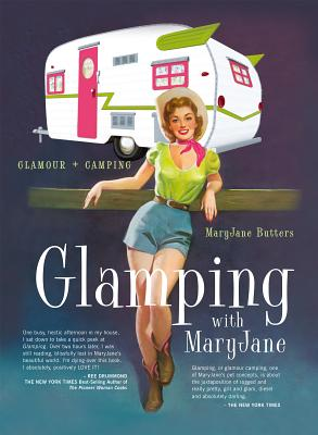Glamping with Maryjane: Glamour + Camping - Butters, MaryJane, and Butters, Mary Jane