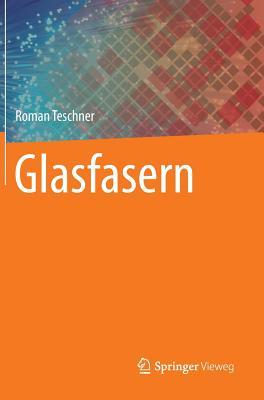 Glasfasern - Teschner, Roman