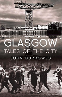 Glasgow Tales of the City - Burrowes, John