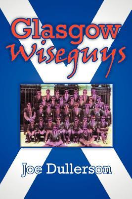 Glasgow Wiseguys - Dullerson, Joe