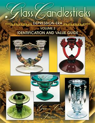 Glass Candlesticks of the Depression Era, Volume 2: Identification and Value Guide - Florence, Gene, and Florence, Cathy