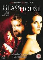 Glass Houses: The Good Mother