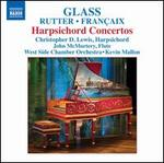 Glass, Rutter, Françaix: Harpsichord Concertos