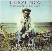 Glazunov: Symphony No. 5; The Seasons - Royal Scottish National Orchestra; José Serebrier (conductor)