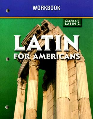 Glencoe Latin 2 Latin for Americans Workbook - McGraw-Hill/Glencoe (Creator)
