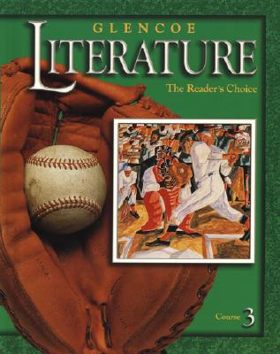Glencoe Literature: The Reader's Choice, Course 3, Student Edition - McGraw-Hill
