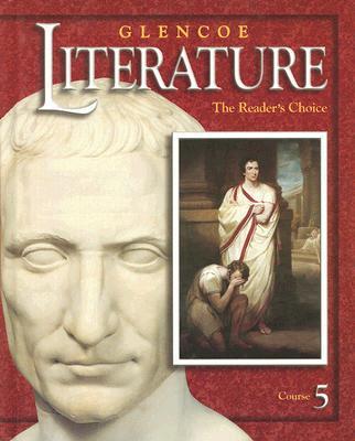 Glencoe Literature: The Reader's Choice: Course 5 - McGraw-Hill Education