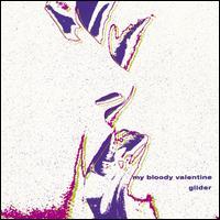 Glider - My Bloody Valentine