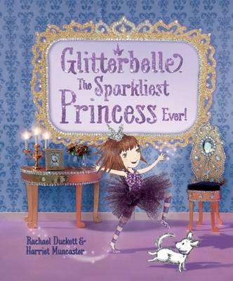 Glitterbelle: The Sparkliest Princess -