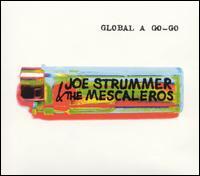 Global a Go-Go - Joe Strummer & the Mescaleros