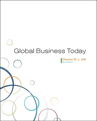 Global Business Today - Hill, Charles W L, Dr.