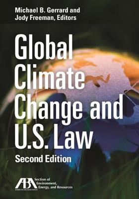 Global Climate Change and U.S. Law - Gerrard, Michael