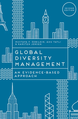 Global Diversity Management: An Evidence-Based Approach - Ozbilgin, Mustafa, and Tatli, Ahu, and Jonsen, Karsten
