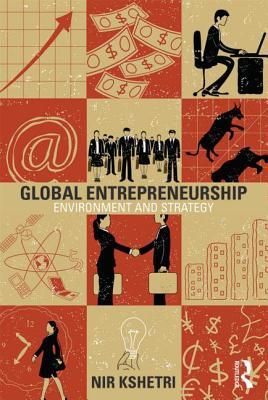 Global Entrepreneurship: Environment and Strategy - Kshetri, Nir