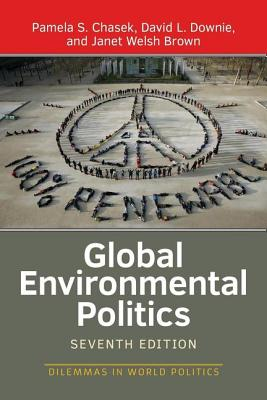 Global Environmental Politics - Chasek, Pamela S