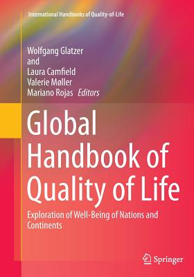 Global Handbook of Quality of Life: Exploration of Well-Being of Nations and Continents - Glatzer, Wolfgang (Editor), and Camfield, Laura (Editor), and Mller, Valerie (Editor)