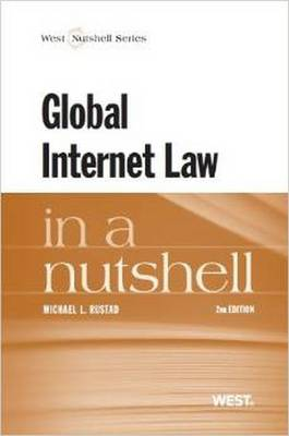 Global Internet Law in a Nutshell, 2D - Rustad, Michael L
