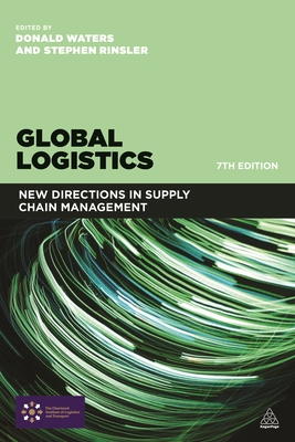 Global Logistics: New Directions in Supply Chain Management - Waters, Donald, and Rinsler, Stephen
