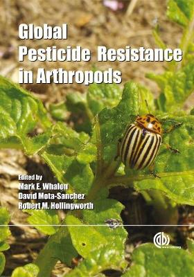 Global Pesticide Resistance in Arthropods - Whalon, M E, and Mota-Sanchez, David, and Hollingworth, R M