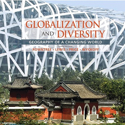 Globalization and Diversity: Geography of a Changing World - Rowntree, Lester, Dr.