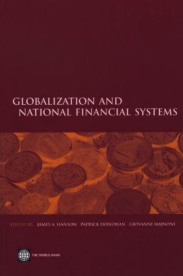 Globalization and National Financial Systems - Honohan, Patrick (Editor), and Hanson, James A (Editor), and Majnoni, Giovanni (Editor)
