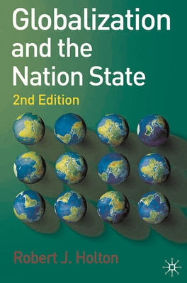 Globalization and the Nation State: 2nd Edition - Holton, Robert J.