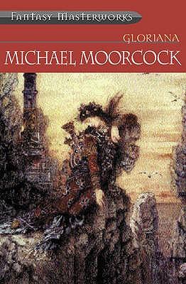Gloriana - Moorcock, Michael