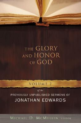 Glory and Honor of God - Edwards, Jonathan, and McMullen, Michael (Editor)