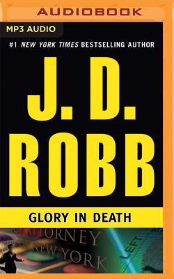 Glory in Death - Roberts, Nora, and Ericksen, Susan (Read by)