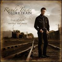 Glory Train: Songs of Faith, Worship & Praise - Randy Travis