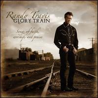 Glory Train: Songs of Faith, Worship & Praise - Randy Travis