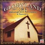 Gloryland: 30 Bluegrass Gospel Favorites