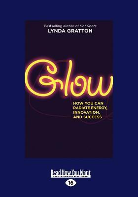 Glow (Large Print 16pt) - Gratton, Lynda