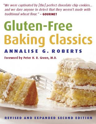 Gluten-Free Baking Classics - Roberts, Annalise G