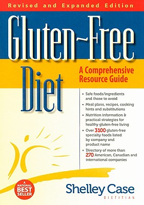 Gluten-Free Diet: A Comprehensive Resource Guide - Case, Shelly