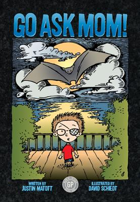 Go Ask Mom!: Stories from the Upper Bunk - Matott, Justin