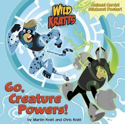 Go, Creature Powers! - Kratt, Chris