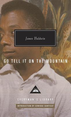 Go Tell It on the Mountain - Baldwin, James, PhD, and Danticat, Edwidge (Introduction by)