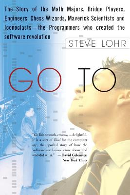 Go to: The Story of the Math Majors, Bridge Players, Engineers, Chess Wizards, Maverick Scientists, and Iconoclasts-- The Pro - Lohr, Steve