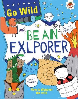 Go Wild be an Explorer -